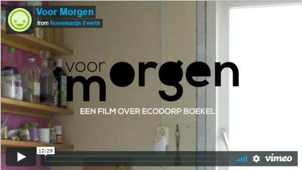 Documentaire 'Voor morgen' (film over Ecodorp Boekel, Brabant Pioniers en de Provincie)